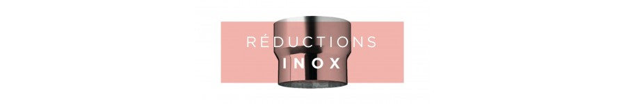 REDUCTION INOX 304