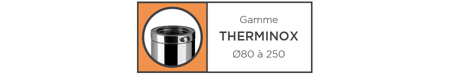 GAMME THERMINOX Ø 80 ET 100